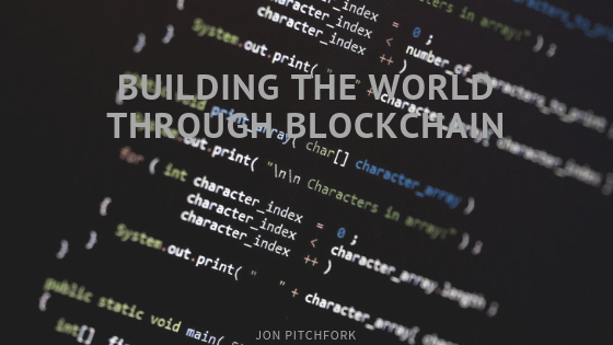 Building the World Through Blockchain